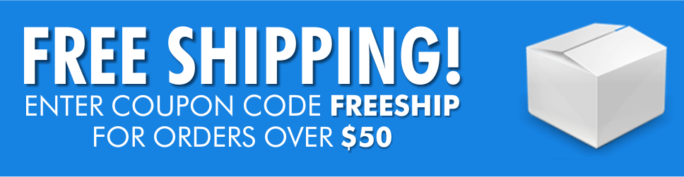 Free Shipping - Enter coupon code FREE SHIP